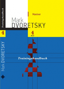 Dvoretsky: Trainingshandbuch Bd.4